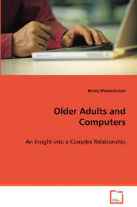 Older Adults and Computers: Book by Bonny Bhattacharjee