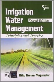 IRRIGATION WATER MANAGEMENT: Book by MAJUMDAR DILIP KUMAR