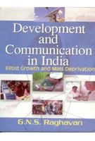 Development And Communication In India British Growth And Mass Deprivation: Book by G.N.S. Raghavan