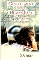 Development With A Human Face: A Major Challenge For Globalisation In The 21St Century: Book by G.P. Isser