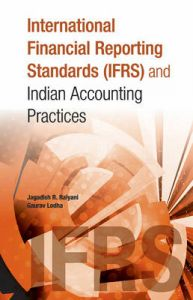 International Financial Reporting Standards (IFRS) and Indian Accounting Practices: Book by Jagadish R. Raiyani