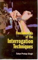 Fundamentals of The Interrogation Techniques: Book by Satya Pratap Singh