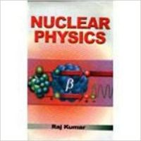Nuclear Physics, 2012 01 Edition: Book by Raj Kumar