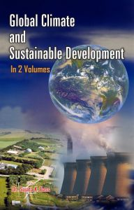 Global Climate And Sustainable Development (Climate, Health And Sustainable Development), Vol. 2: Book by Sujata K. Dass