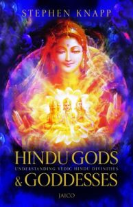 Hindu Gods Understanding Vedic Hindu Divinities & Goddesses (English) (Paperback): Book by Stephen Knapp