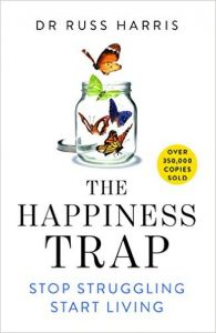 The Happiness Trap : Stop Struggling  Start Living (English) (Paperback): Book by Russ Harriss