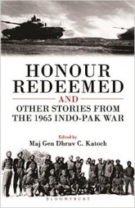 Honour Redeemed: And Other Stories from the 1965 Indo - Pak War (English) (Paperback): Book by Maj Gen Dhruv C Katoch