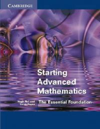 Starting Advanced Mathematics: Book by Hugh Neill