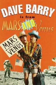 Dave Barry is from Mars and Venus: Book by Dave Barry