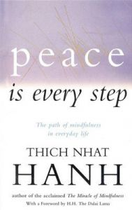Peace Is Every Step: Book by Thich Nhat Hanh