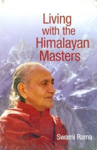 Living with the Himalayan Masters: Book by Rama Swami