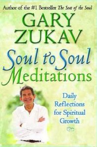 Soul to Soul Meditations: Daily Reflections for Spiritual Growth: Book by Gary Zukav