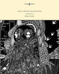 Tales of Mystery and Imagination - Illustrated by Harry Clarke: Book by Edgar Allan Poe
