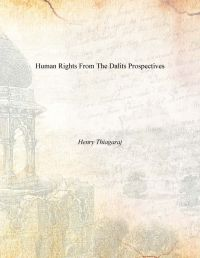 Human Rights From The Dalits Prospectives: Book by Henry Thiagraj