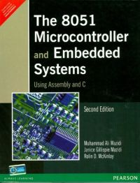 The 8051 Microcontroller and Embedded Systems Using Assembly and C (English) 2nd Edition (Paperback): Book by Janice G. Mazidi