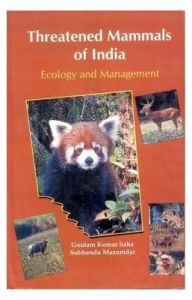 Threatened Mammals of India: Ecology and Management: Book by Gousram K. Saha