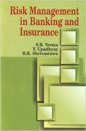 Risk Management in Banking and Insurance: Book by S.B. Verma, Y. Upadhyay, R.K. Shrivastawa