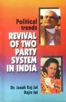 Political Trends: Revival of Two Party System in india: Book by Janak Raj Jal