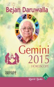 Your Complete Forecast 2015 Horoscope - Gemini: Book by Bejan Daruwalla