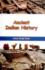 Ancient indian history (English): Book by                                                       Amar Singh Dudi  is born on 1960 in Rajasthan. He has done M.A in History & Political Science from Rajathan University, Jaipur, Rajasthan.  Teaching and working in the field of history, political science, he acquired vast knowledge on the subject. He has written many periodicals and ne... View More                                                                                                    Amar Singh Dudi  is born on 1960 in Rajasthan. He has done M.A in History & Political Science from Rajathan University, Jaipur, Rajasthan.  Teaching and working in the field of history, political science, he acquired vast knowledge on the subject. He has written many periodicals and newspapers.