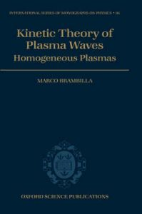 Kinetic Theory of Plasma Waves: Homogeneous Plasmas: Book by Marco Brambilla
