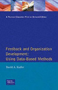 Feedback and Organization Development: Using Data-based Methods: Book by David A. Nadler