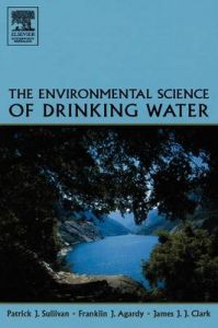 The Environmental Science of Drinking Water: Book by Patrick J. Sullivan