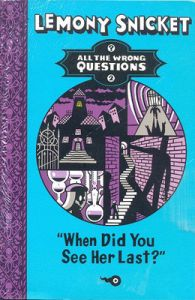 All The Wrong Questions 2 : When Did You See Her Last? (English) (Paperback): Book by Snicket, Lemony