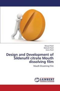 Design and Development of Sildenafil Citrate Mouth Dissolving Film: Book by Patel Dhaval