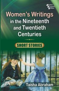Women's Writings in the Nineteenth and Twentieth Centuries: Book by Taisha Abraham