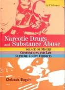 Narcotics Drugs And Substance Abuse (3 Vols.): Book by Debasis Bagchi