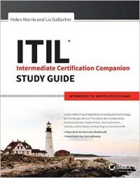 ITIL Intermediate Certification Companion Study Guide: Intermediate ITIL Service Lifecycle Exams (English) (Paperback  Helen Morris  Liz Gallacher): Book by Liz Gallacher