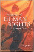 Violation of Human Rights (Facts and Foes) (English) 01 Edition: Book by D. R. Jatava