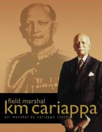 Field Marshal K M Cariappa 01 Edition: Book by Air Marshal KC Cariappa, (Retd)