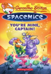 Geronimo Stilton Spacemice#2 : You're Mine, Captain! (English) (Paperback): Book by Scholastic
