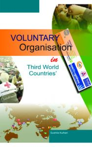 Voluntary organisation in third world countries (English): Book by                                                       Sushila Kulhari  (Born : 10-05-1969) She holds a doctorate Degree in Political Science from Rajasthan University. She has participated in various national seminars and workshops and presented papers on the forum. Often she conducts extra-curricular programmes for the students.   She is soc... View More                                                                                                    Sushila Kulhari  (Born : 10-05-1969) She holds a doctorate Degree in Political Science from Rajasthan University. She has participated in various national seminars and workshops and presented papers on the forum. Often she conducts extra-curricular programmes for the students.   She is social worker. She has served voluntary organisations, societies and associations in different capacities. She is nonorary consultant to many women's voluntary organisations and NGOs in India and abroad.  She has travelled extensively in India and Sri Lanka for various social welfare projects and development programmes. She has written and edited several books on Voluntary Organisation in Third World Countries' and Social Work and contributed numerous research papers in national and international women's conferences.