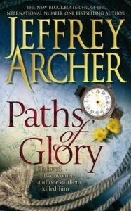Paths of Glory: Book by Jeffrey Archer