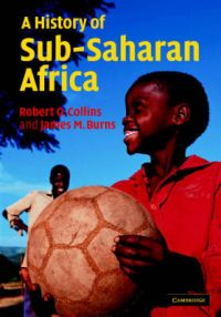 A History of Sub-Saharan Africa: Book by Robert O. Collins