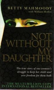 Not Without My Daughter (English) (Paperback): Book by Betty Mahmoody