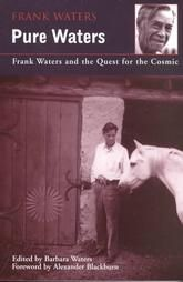 Pure Waters: Frank Waters and the Quest for the Cosmic: Book by Frank Waters
