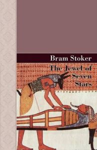 The Jewel of Seven Stars: Book by Bram Stoker