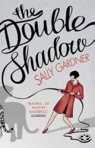 The Double Shadow: Book by Sally Gardner