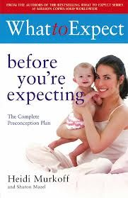 What to Expect Before You\'re Expecting: Book by Heidi Eisenberg Murkoff