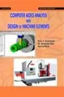 Computer Aided Analysis and Design of Machine Elements: Book by Rao V. Dukkipati