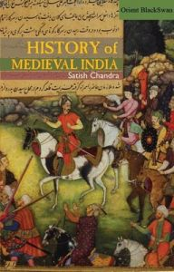 History Of Medieval India (English) 01 Edition (Paperback): Book by Satish Chandra