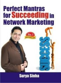 Perfect Mantras For Succeeding In Network Marketing English(PB): Book by Surya Sinha