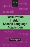 Fossilization in Adult Second Language Acquisition (English)