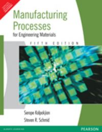 Manufacturing Processes for Engineering Materials (English) 5th Edition (Paperback): Book by Steven R. Schmid, Serope Kalpakjian