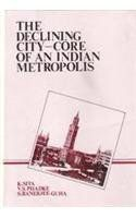 Declining City-Core of an Indian Metropolis (The): A Case Study of Bombay: Book by K. Sita, V.S. Phadke and S. Banerjee Guha