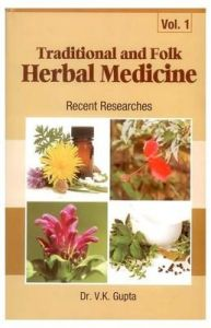 Traditional and Folk Herbal Medicine : Recent Researches Vol. 1: Book by V. K. Gupta